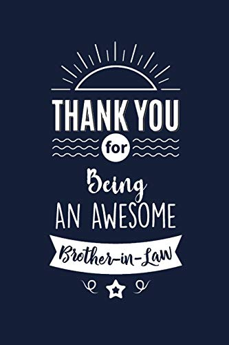 Thank You For Being An Awesome Brother in Law: Brother in Law Thank You And Appreciation Gifts from . Beautiful Gag Gift for Men and Women. Fun, ... Alternative to a Card for Brother in Law