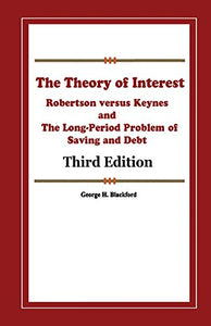 The Theory of Interest: Robertson versus Keynes and The Long-Period Problem of Saving and Debt