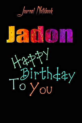 Jadon: Happy Birthday To you Sheet 9x6 Inches 120 Pages with bleed - A Great Happybirthday Gift