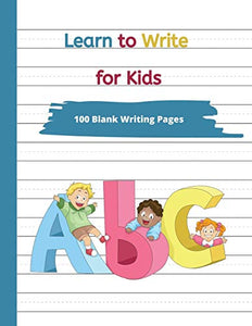 Learn to Write For Kids: Writing Practice Pages for Kids, Toddlers,  K-Grade 2, Preschool, Kindergarten