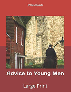 Advice to Young Men: Large Print