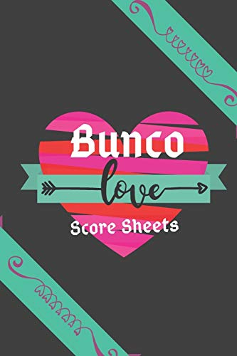 Love Bunco Score Sheets (Black Cover): 100 Bunco Score Sheets for Valentines, Bunco Score Cards for Bunco Lovers and Players, (Bunco Dice Game Book for Couples) (6x 9)