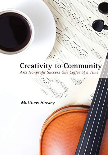 Creativity to Community: Arts Nonprofit Success One Coffee at a Time