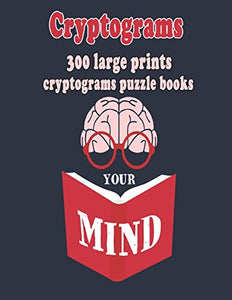 Cryptograms: 300 Large Prints Cryptograms Puzzle Books  That Will Make You Love Learning