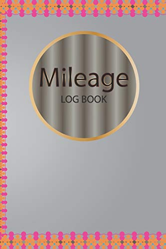 Mileage Log Book: mileage logbook for car