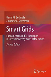 Smart Grids: Fundamentals and Technologies in Electric Power Systems of the future