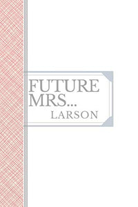 LARSON: Future Mrs Larson: 90 page sketchbook : 6x9