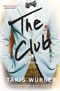The Club: A Novel