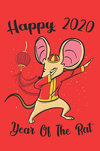 Year Of The Rat Happy Chinese New Year 2020: Dabbing rat Chinese New Year 2020 Notebook