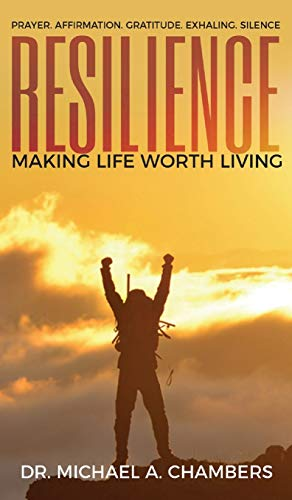 Resilience: Making Life Worth Living