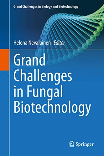 Grand Challenges in Fungal Biotechnology (Grand Challenges in Biology and Biotechnology)