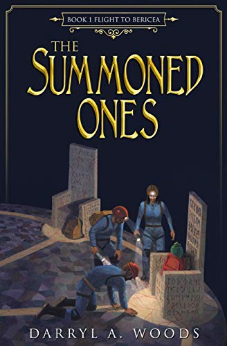 The Summoned Ones: Book 1 Flight to Bericea