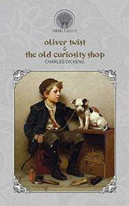 Oliver Twist & The Old Curiosity Shop (Throne Classics)