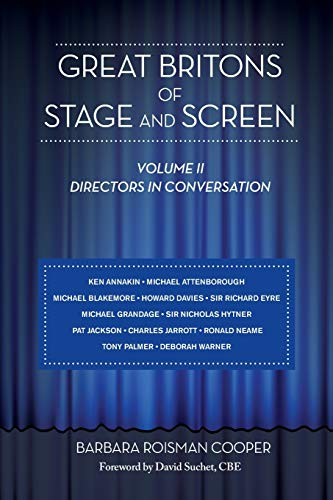 Great Britons of Stage and Screen: Volume II: Directors in Conversation