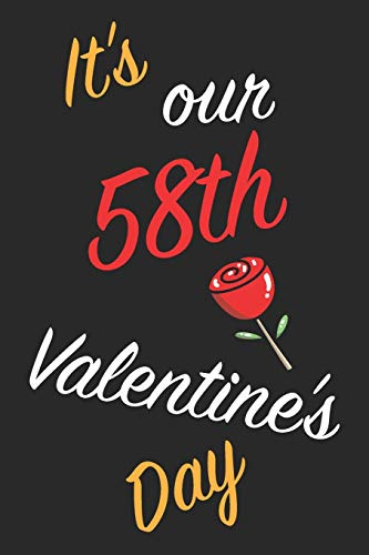 It's Our 58th Valentine's Day: Questions About Me, You and our Relationship | Questions to Grow your Relationship | Valentine's Day Gift Book for Couples, Wife, Husband, Girlfriend and Boyfriend