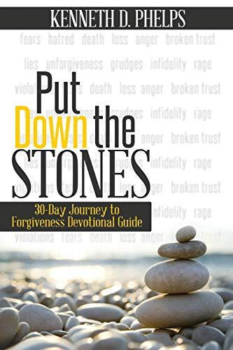 Put Down The Stones: 30-Day Journey to Forgiveness Devotional Guide
