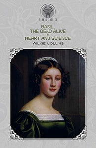 Basil, The Dead Alive & Heart and Science (Throne Classics)