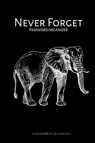 Never Forget: Password Organizer with Alphabetized Pages Username and Password Keeper Elephant Design