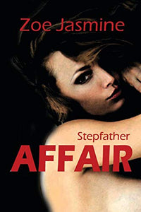 Stepfather Affair, A Short-story Romance Novel.
