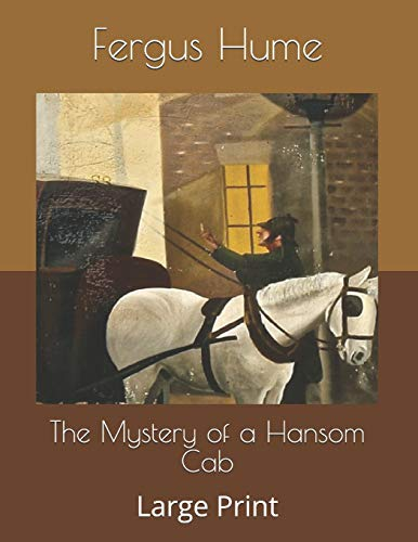 The Mystery of a Hansom Cab: Large Print