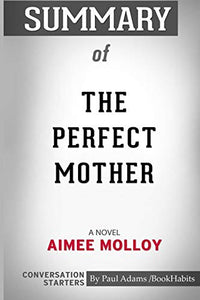 Summary of The Perfect Mother: A Novel by Aimee Molloy: Conversation Starters