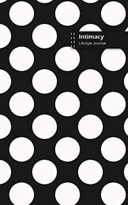 Intimacy Lifestyle Journal, Blank Write-in Notebook, Dotted Lines, Wide Ruled, Size (A5) 6 x 9 In (Black)