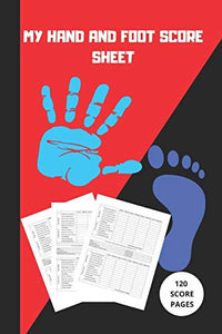 "My Hand And Foot Score Sheets: My Hand And Foot Score Keeper | My Scoring Pad for Hand And Foot game| My Hand And Foot Score Game Record Book | My ... Score card book | 6"" x 9"" - 120 Pages (Gift)"