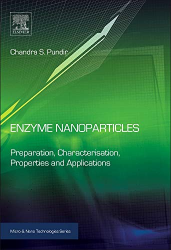 Enzyme Nanoparticles: Preparation, Characterisation, Properties and Applications (Micro and Nano Technologies)