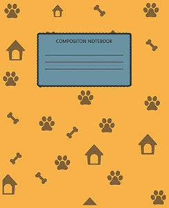 Composition Notebook: Wide Ruled Composition Notebook For School, College  Or Personal Use. Keep Your Notes Organized And Your Favorite Dog On Display
