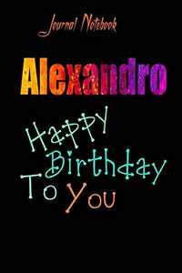 Alexandro: Happy Birthday To you Sheet 9x6 Inches 120 Pages with bleed - A Great Happybirthday Gift