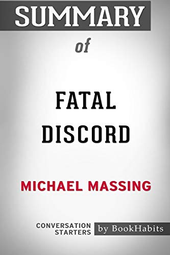 Summary of Fatal Discord  by Michael Massing: Conversation Starters