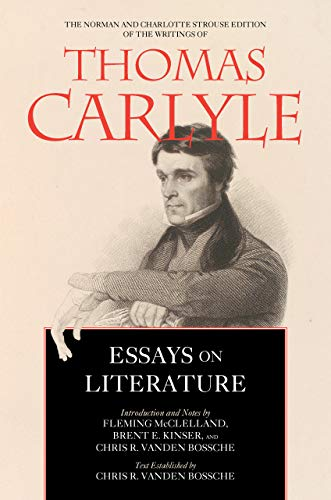 Essays on Literature (Volume 5) (The Norman and Charlotte Strouse Edition of the Writings of Thomas Carlyle)
