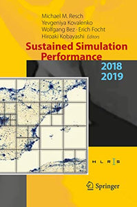 Sustained Simulation Performance 2018 and 2019: Proceedings of the Joint Workshops on Sustained Simulation Performance, University of Stuttgart (HLRS) and Tohoku University, 2018 and 2019
