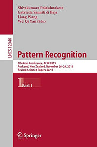 Pattern Recognition: 5th Asian Conference, ACPR 2019, Auckland, New Zealand, November 26–29, 2019, Revised Selected Papers, Part I (Lecture Notes in Computer Science (12046))