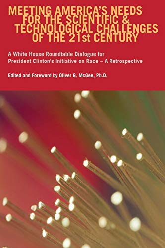 Meeting America's Needs for the Scientific and Technological Challenges of the  Twenty-First Century: A White House Roundtable Dialogue for President Clinton's Initiative on Race – A Retrospective