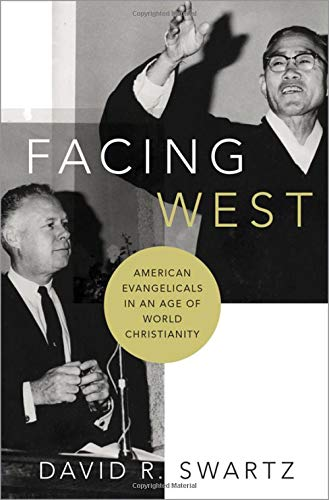 Facing West: American Evangelicals in an Age of World Christianity