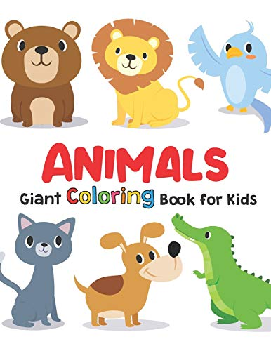 Giant Coloring Books For Kids : ANIMALS: Big Coloring Books For Toddlers, Kid, Baby, Early Learning, PreSchool, Toddler : Large Giant Jumbo Simple Easy and Cute For Boys Girls Kids Ages 1-3, 2-4, 3-5