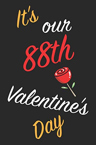 It's Our 88th Valentine's Day: Questions About Me, You and our Relationship | Questions to Grow your Relationship | Valentine's Day Gift Book for Couples, Wife, Husband, Girlfriend and Boyfriend