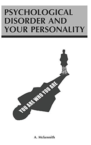 Psychological Disorders And Your Personality: You Are Who You Are