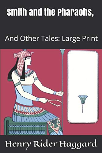 Smith and the Pharaohs, And Other Tales: Large Print