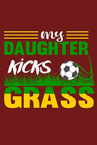 "My Daughter Kicks Grass: 6"" x 9"" Log Notebook for Soccer Coaches, 100 pages, Red"