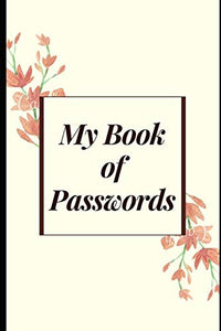 My Book of Passwords: Notebook for keeping passwords