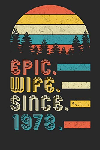 Womens Epic Wife since 1978 Notebook: 42nd Wedding Anniversary Gift for Her.