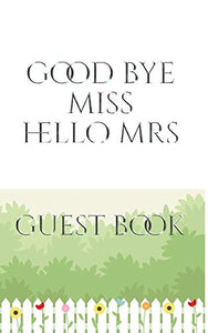 Bridal Guest Book Good Bye Miss Hello Mrs