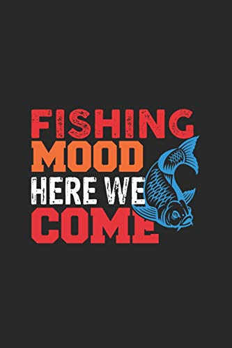Fishing Mood Here We Come: Gran Calendario Para Cada Pescador Y Pequeño Discípulo. Ideal Para Introducir Sus Fechas De Pesca