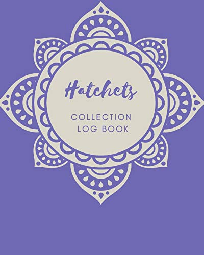 Hatchets Collection log book: Keep Track Your Collectables ( 60 Sections For Management Your Personal Collection ) - 125 Pages , 8x10 Inches, Paperback