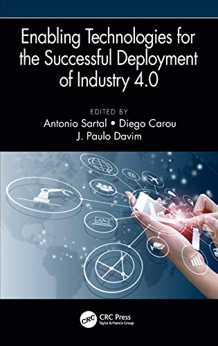 Enabling Technologies for the Successful Deployment of Industry 4.0 (Manufacturing Design and Technology)