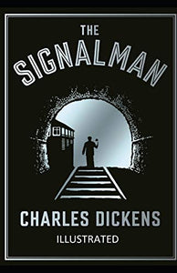 The Signal-Man Illustrated