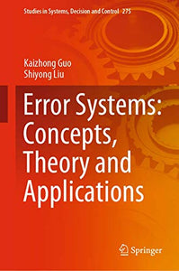 Error Systems: Concepts, Theory and Applications (Studies in Systems, Decision and Control (275))