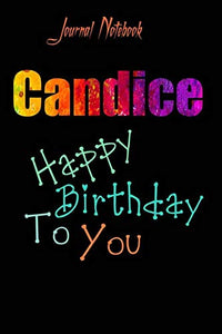 Candice: Happy Birthday To you Sheet 9x6 Inches 120 Pages with bleed - A Great Happybirthday Gift